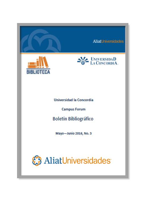 Universidad La Concordia Campus Centro Boletín Bibliográfico Mayo - Junio 2016, No. 3