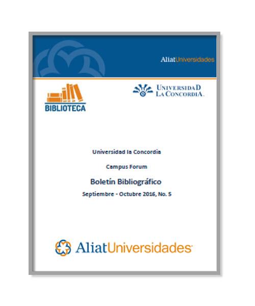 Universidad La Concordia Campus Centro Boletín Bibliográfico Septiembre - octubre 2016, No. 5