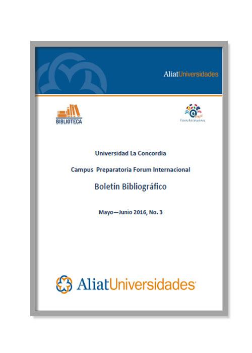 Universidad La Concordia Campus Preparatoria Forum Internacional Boletín Bibliográfico Mayo—Junio 2016, No. 3