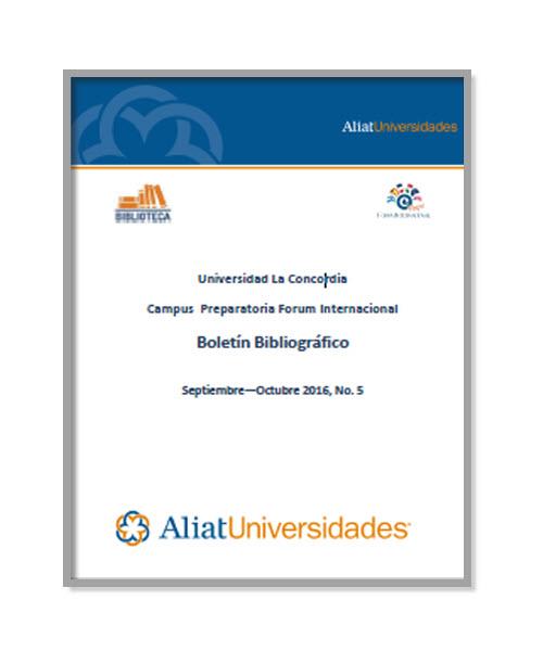 Universidad La Concordia Campus Preparatoria Forum Internacional Boletín Bibliográfico Enero—Febrero 2017, No. 1