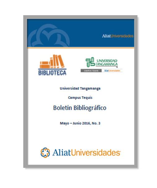 Universidad Tangamanga Campus Tequis Boletín Bibliográfico Septiembre – Octubre 2016, No. 5