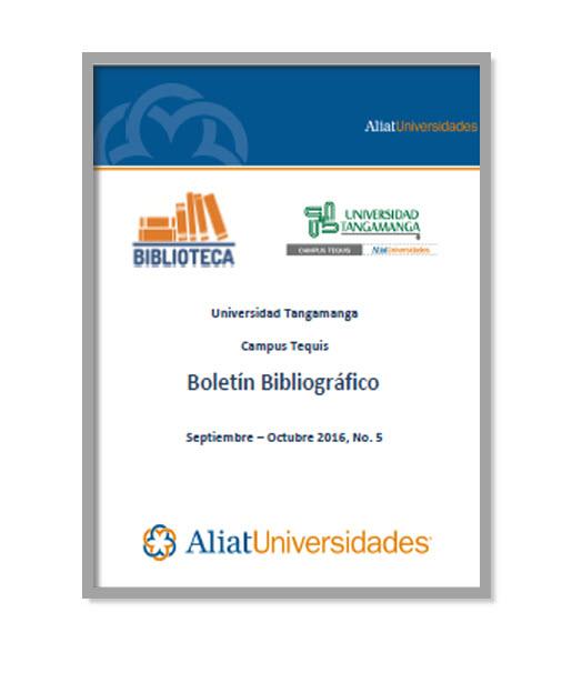 Universidad Tangamanga Campus Huasteca Boletín Bibliográfico Septiembre - Octubre 2016, No. 5