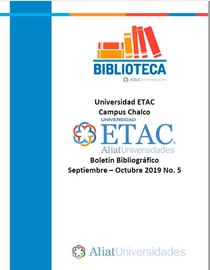 Universidad ETAC Campus Chalco Boletín Bibliográfico Septiembre - Octubre 2019, No 5