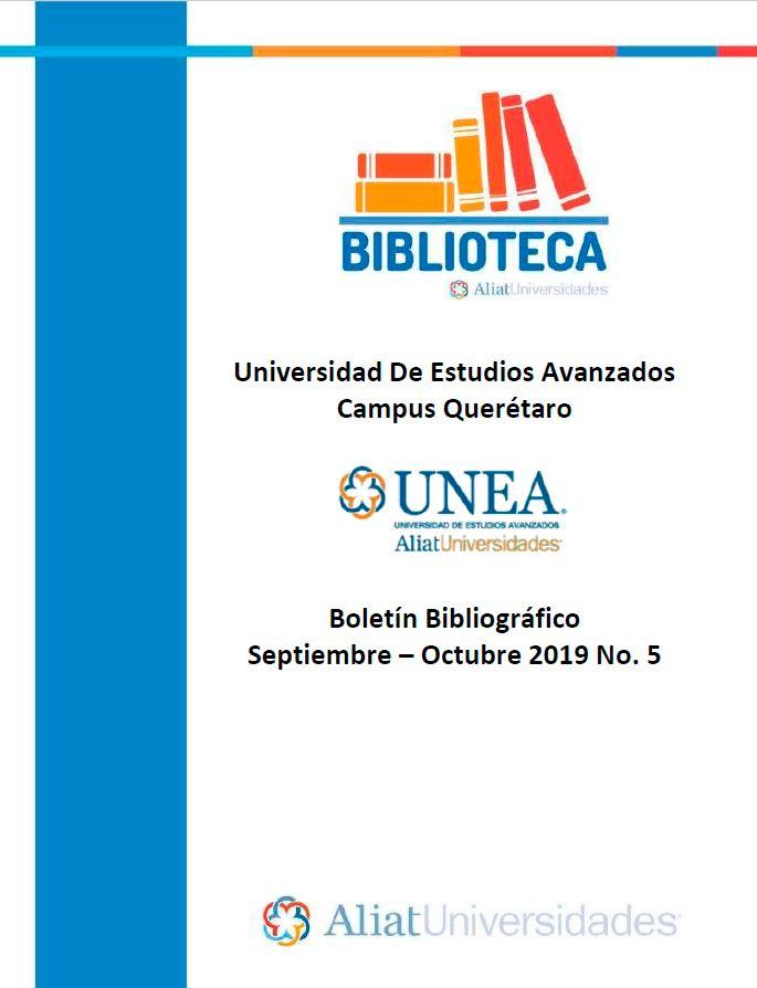 Universidad de Estudios Avanzados Campus Querétaro Boletín Bibliográfico  Septiembre - Octubre 2019, No 5