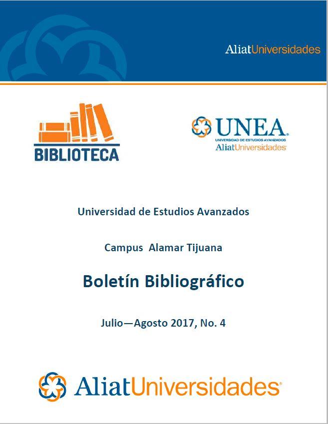 Universidad de Estudios Avanzados Campus Alamar Boletín Bibliográfico Julio-Agosto 2017. No. 4