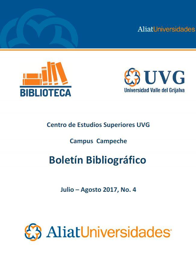 Universidad valle del Grijalva Campus Campeche Boletín Bibliográfico Julio-Agosto 2017, No. 4
