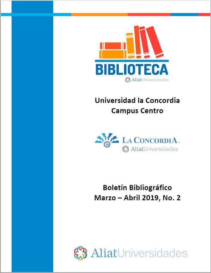 Universidad la Concordia Campus Centro Boletín Bibliogáfico Marzo - Abril 2019, No 2