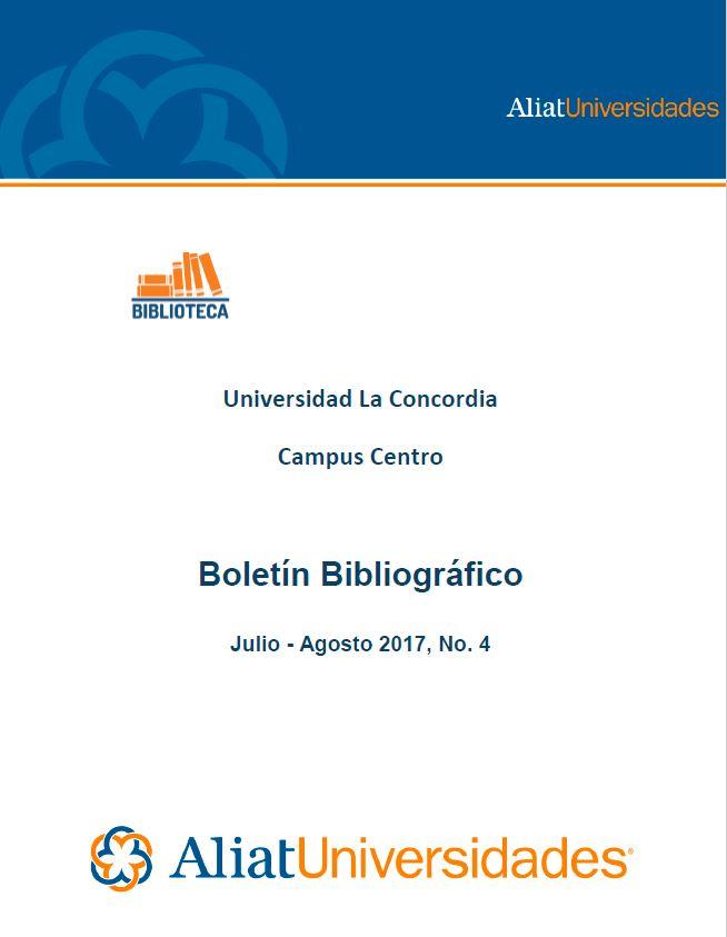 Universidad la Concordia Campus Centro Boletín Bibliográfico Julio-Agosto 2017, No. 4