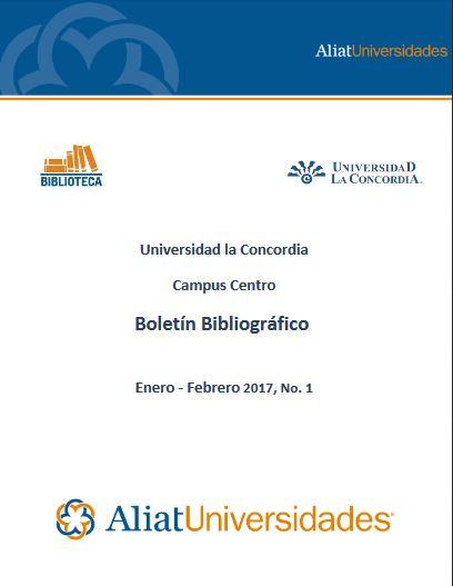 Universidad La Concordia Campus Centro Boletín Bibliográfico Enero - Febrero 2016, No. 1