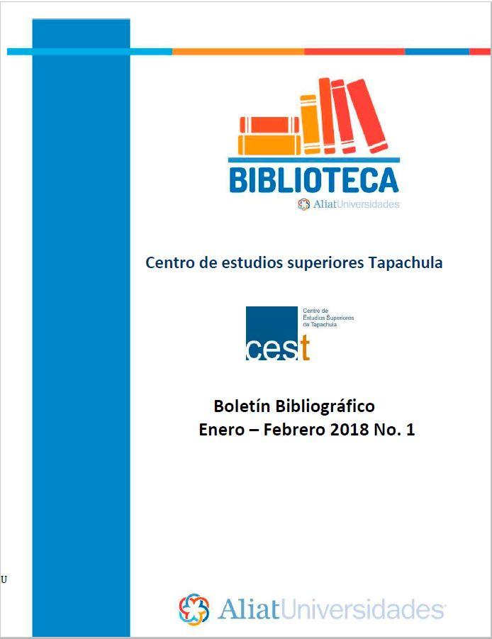 Centro de estudios superiores Tapachula Boletín Bibliográfico Enero-Febrero 2018, No. 1