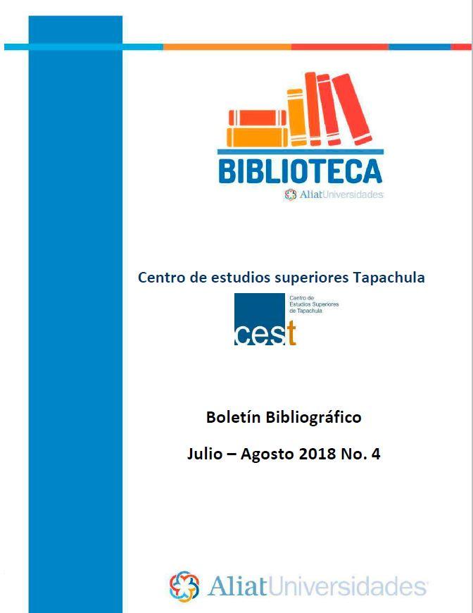 Centro de estudios superiores Tapachula Boletín Bibliográfico Julio-Agosto 2018, No. 4
