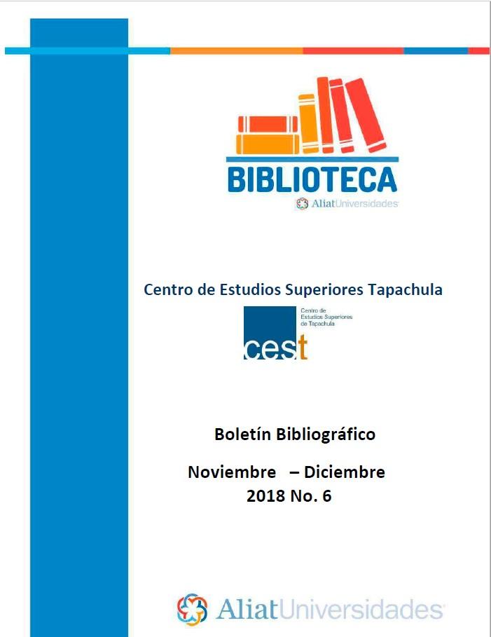 Centro de estudios superiores Tapachula Boletín Bibliográfico Noviembre - Diciembre 2018, No. 6