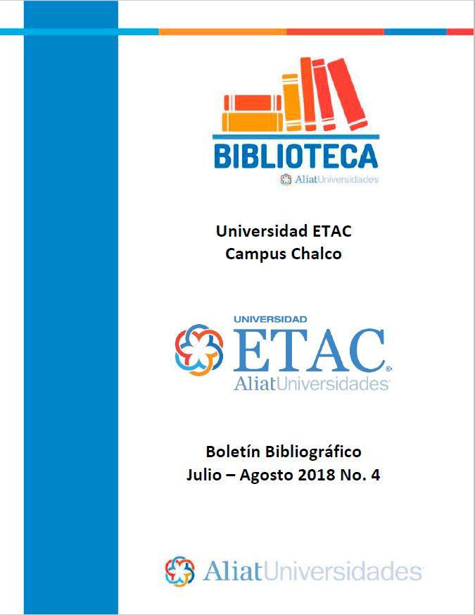 Universidad ETAC Campus Chalco Boletín Bibliográfico Julio-Agosto 2018, No. 4