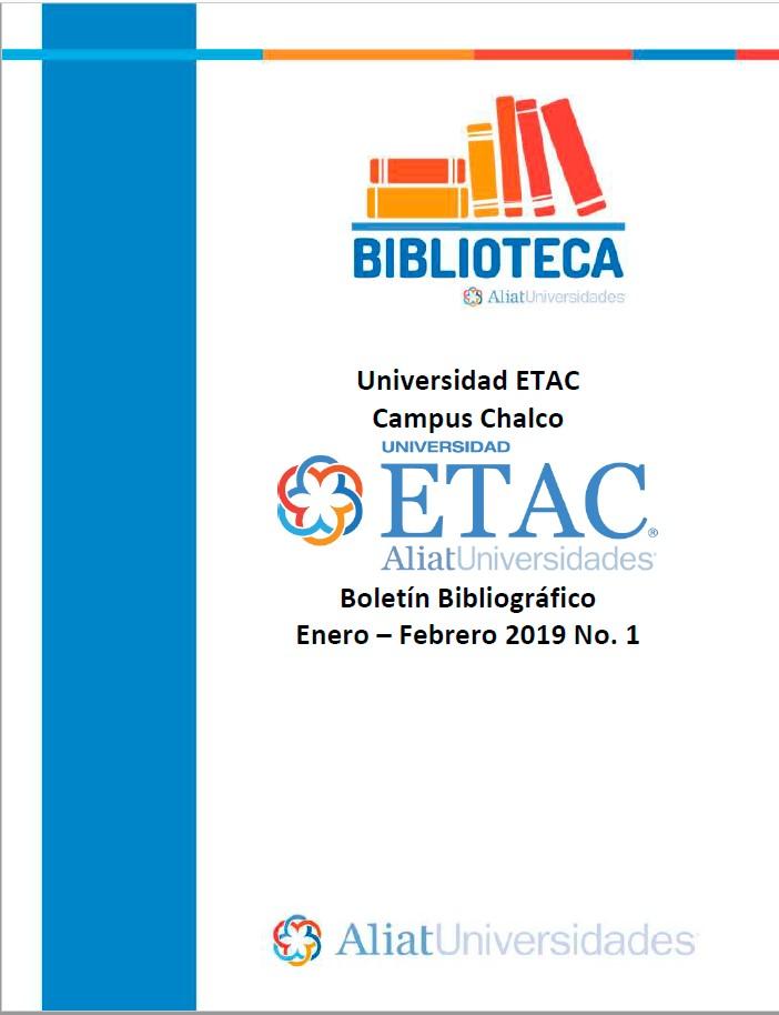 Universidad ETAC Campus Chalco Boletín Bibliográfico Enero - Febrero 2019, No 1