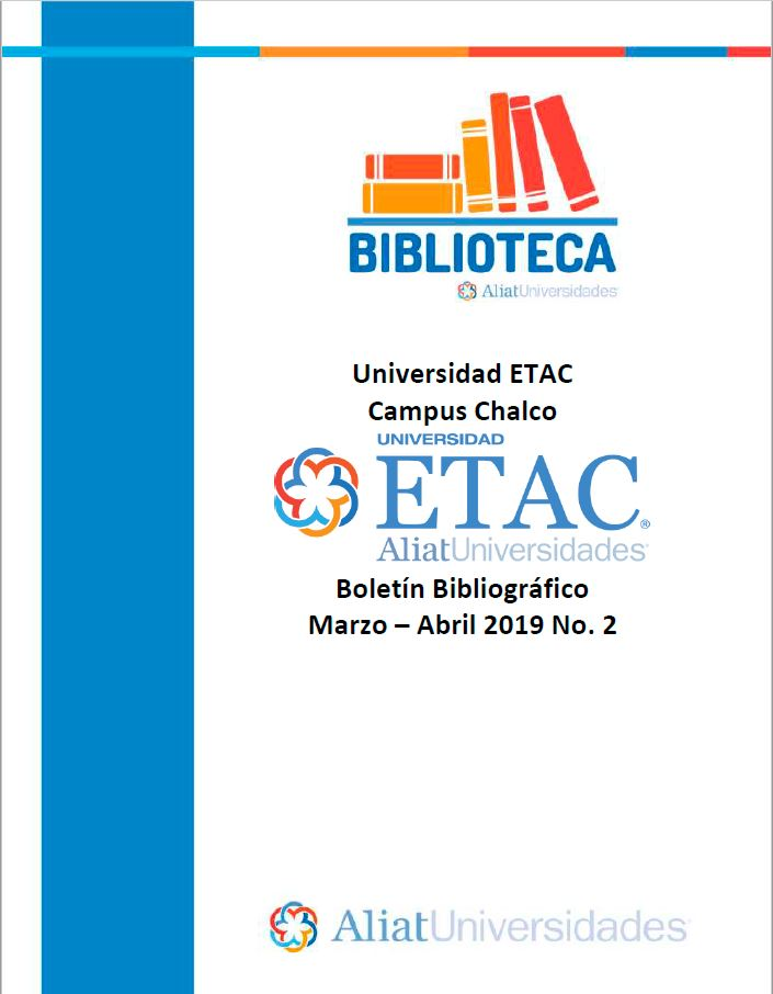 Universidad ETAC Campus Chalco Boletín Bibliográfico Marzo - Abril 2019, No 2
