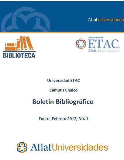 Universidad ETAC Campus Chalco Boletín Bibliográfico Enero – Febrero 2017, No. 1