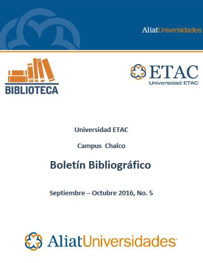 Universidad ETAC Campus Chalco Boletín Bibliográfico Septiembre – Octubre 2016, No. 5