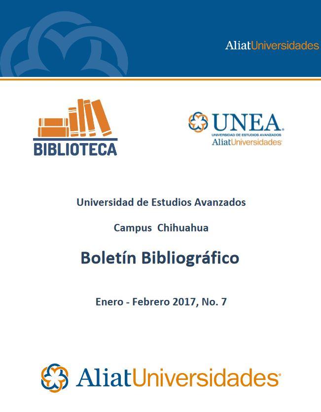Universidad de Estudios Avanzados Campus Chihuahua Boletín Bibliográfico Enero—Febrero 2017, No. 1