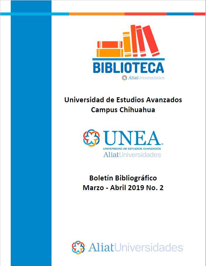 Universidad de Estudios Avanzados Campus Chihuahua Boletín Bibliográfico Marzo - Abril 2019, No 2