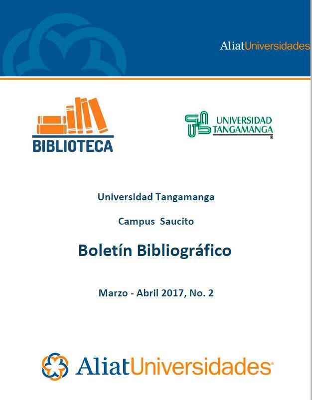 Universidad Tangamanga Campus Saucito Boletín Bibliográfico Marzo–Abril 2017, No. 2