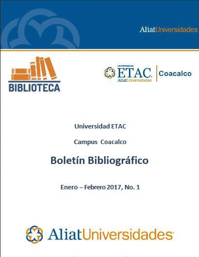 Universidad ETAC Campus Coacalco Boletín Bibliográfico Enero - Febrero 2017, No. 1