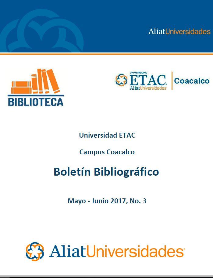 Universidad ETAC Boletín Bibliográfico Mayo-Junio 2017, No. 3