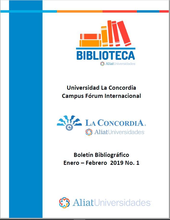Universidad La Concordia Campus Forum Internacional Boletín Bibliográfico  Enero - Febrero 2019, No 1