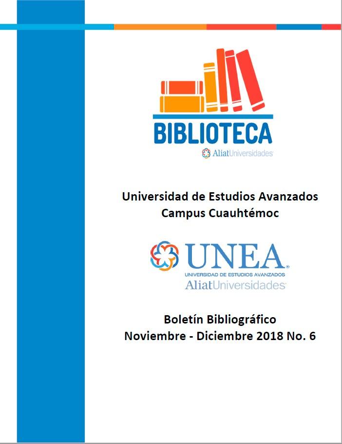 Universidad de Estudios Avanzados Campus Cuauhtémoc Boletín Bibliográfico Noviembre - Diciembre 2018, No 6