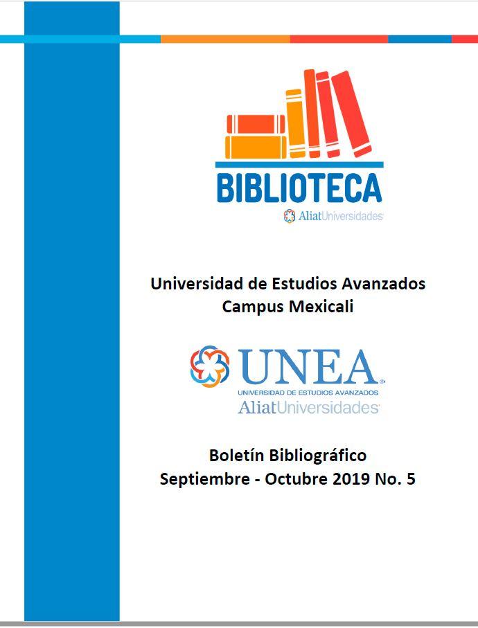 Universidad de Estudios Avanzados Campus Mexicali Boletín Bibliográfico Septiembre - Octubre 2019, No 5