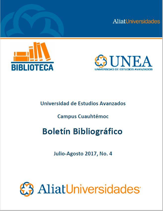 Universidad de Estudios Avanzados Campus Cuauhtémoc Boletín Bibliográfico Julio-Agosto 2017, No 4