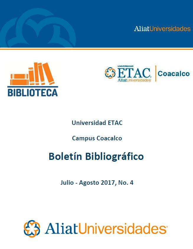 Universidad ETAC Campus Coacalco Boletín Bibliográfico Julio-Agosto 2017, No. 4