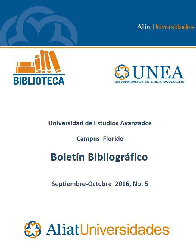 Universidad de Estudios Avanzados Campus Florido Boletín Bibliográfico Septiembre-Octubre 2016, No. 5