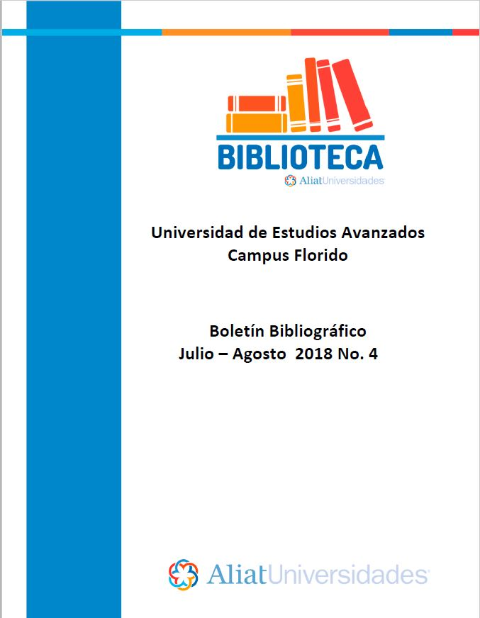 Universidad de Estudios Avanzados Campus Florido Boletín Bibliográfico Julio-Agosto 2018, No. 4