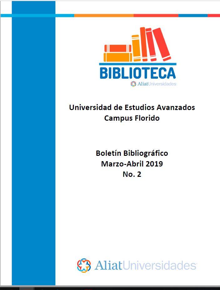Universidad de Estudios Avanzados Campus Florido Boletín Bibliográfico Marzo - Abril 2019, No 2