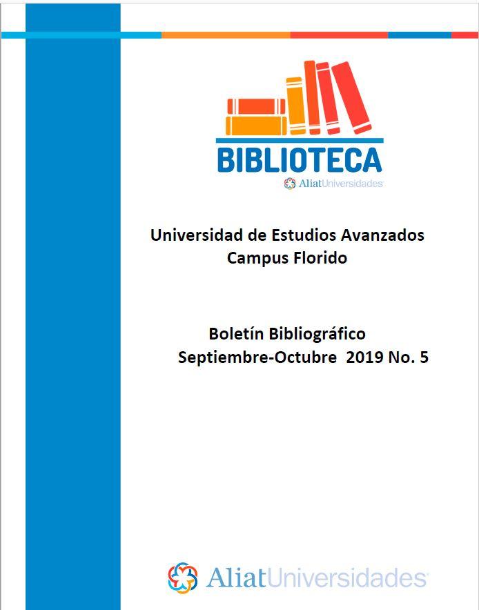 Universidad de Estudios Avanzados Campus Florido Boletín Bibliográfico Septiembre - Octubre 2019, No 5