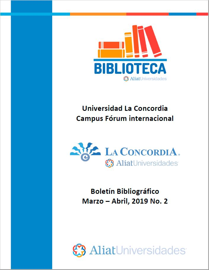 Universidad La Concordia Campus Forum Internacional Boletín Bibliográfico  Enero - Abril 2019, No 2