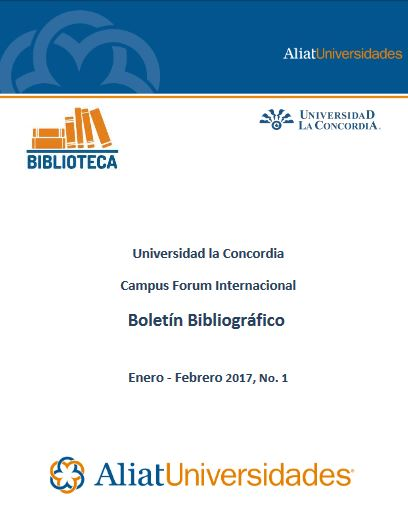 Universidad la Concordia Campus Forum Boletín Bibliográfico Enero - Febrero 2017, No. 1