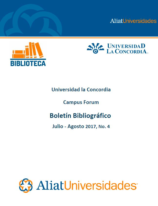 Universidad La Concordia Campus Forum Internacional Boletín Bibliográfico Julio-Agosto 2017, No. 4