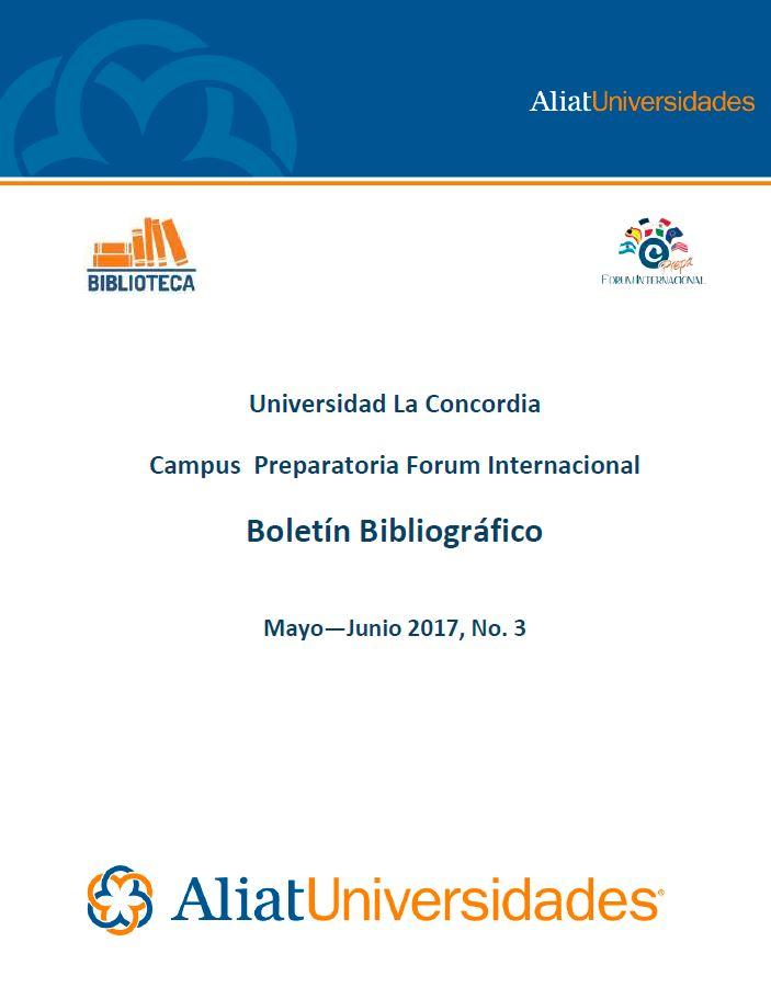 Universidad La Concordia Campus Prepraratoria Forum Internacional Boletín Bibliográfico Mayo-Junio 2017, No. 3