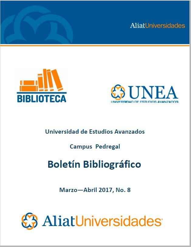 Universidad de Estudios Avanzados Campus Pedregal Boletín Bibliográfico Marzo—Abril 2017, No. 8
