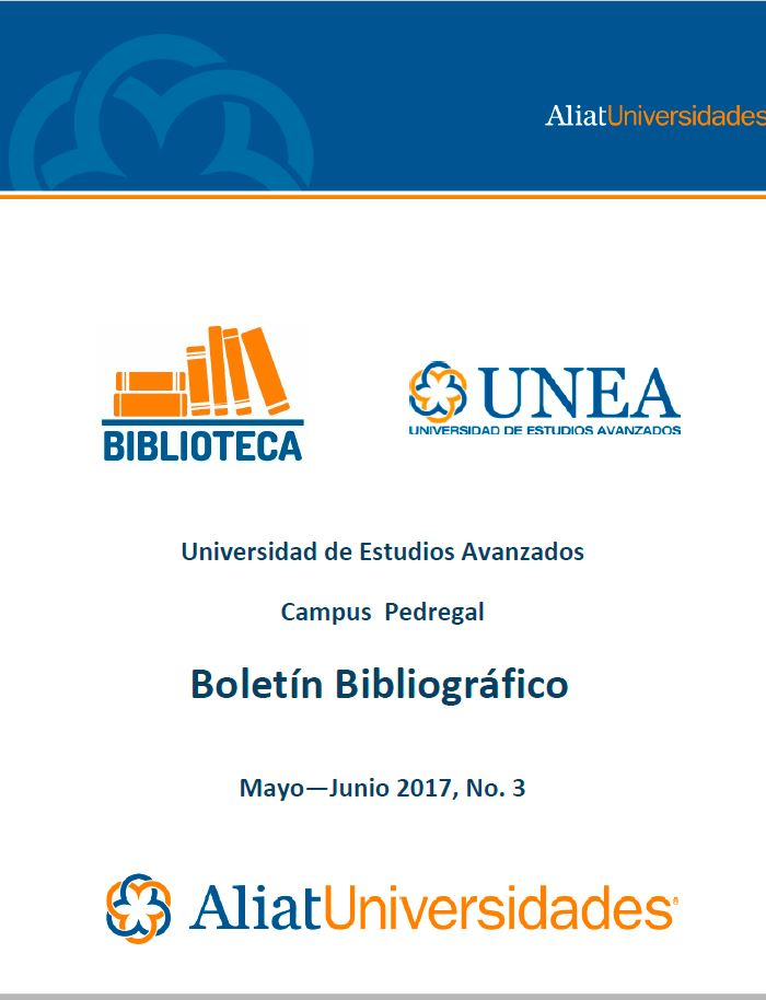 Universidad de Estudios Avanzados Campus Pedregal Boletín Bibliográfico Mayo-Junio 2017. No. 3