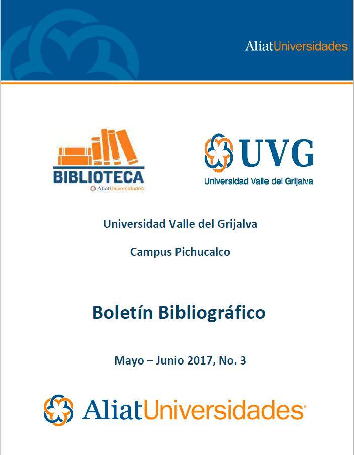 Universidad Valle del Grijalva CAmpus Pichucalco Mayo-Junio 2017, No. 3