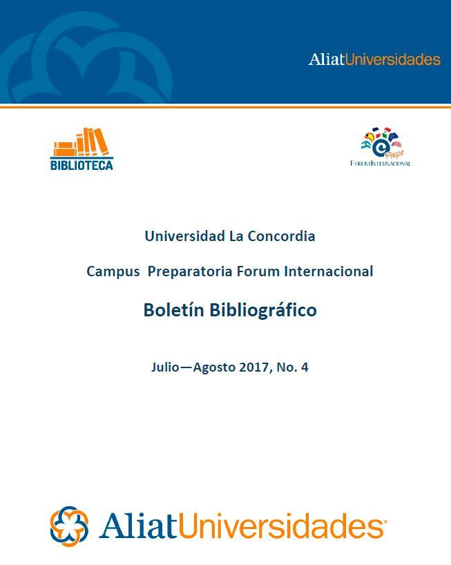 Universidad La Concordia Campus Preparatoria Forum Internacional Boletín Bibliográfico Julio—Agosto 2017, No. 4
