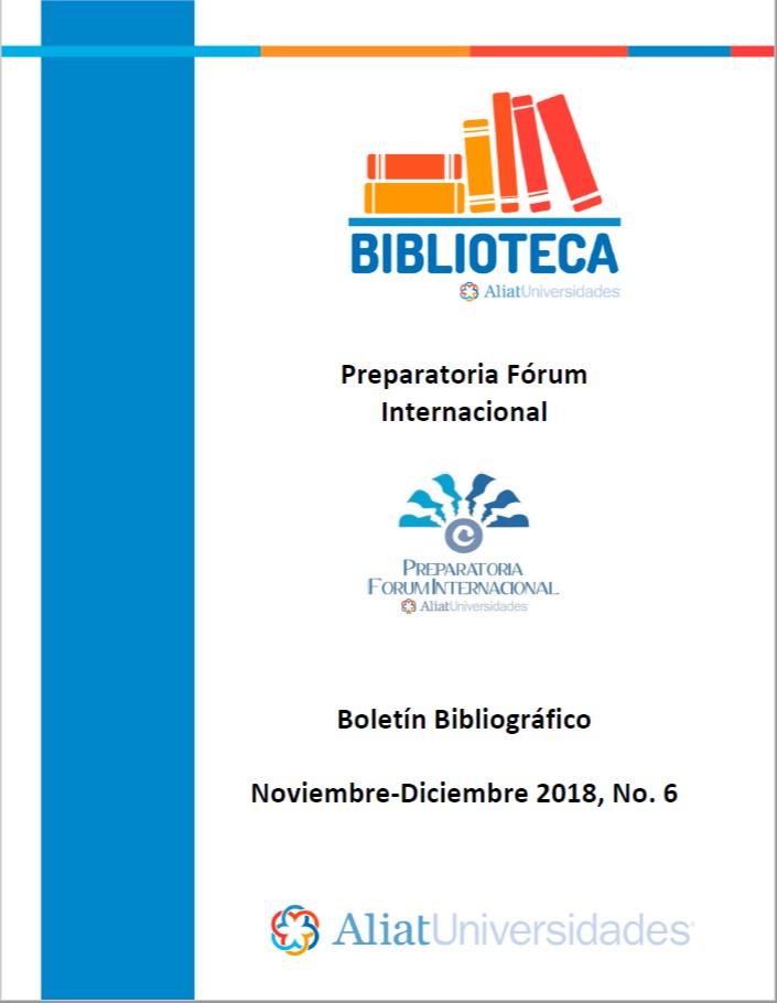 Universidad La Concordia Campus Preparatoria Forum Internacional Boletín Bibliográfico Noviembre - Diciembre 2018, No. 6