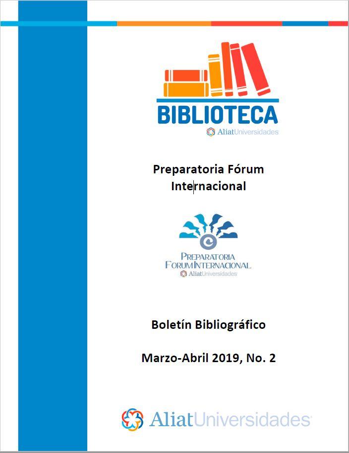 Universidad La Concordia Campus Preparatoria Forum Internacional Boletín Bibliográfico  Marzo - Abril 2019, No 2