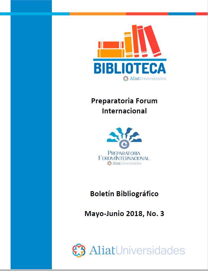 Universidad La Concordia Campus Preparatoria Forum Internacional Boletín Bibliográfico Mayo—Junio 2018, No. 3
