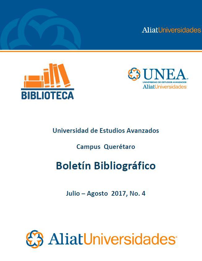 Universidad de Estudios Avanzados Campus Querétaro Boletín Bibliográfico Julio-Agosto 2017, No. 4