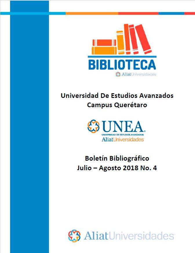 Universidad de Estudios Avanzados Campus Querétaro Boletín Bibliográfico Julio-Agosto 2018, No. 4