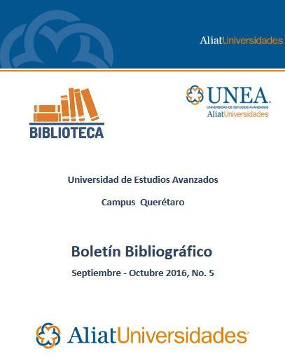 Universidad de Estudios Avanzados Campus Querétaro Boletín Bibliográfico Septiembre - Octubre 2016, No. 5