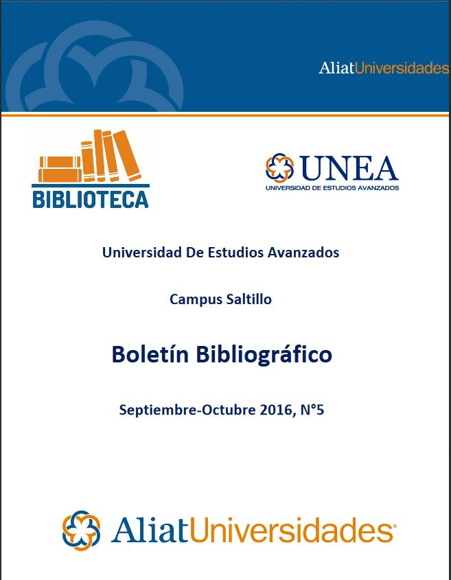 Universidad De Estudios Avanzados Campus Saltillo Boletín Bibliográfico Septiembre-Octubre 2016, N°5